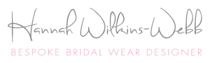 Hannah Wilkins Webb - Bespoke Bridal Wear Designer Shropshire